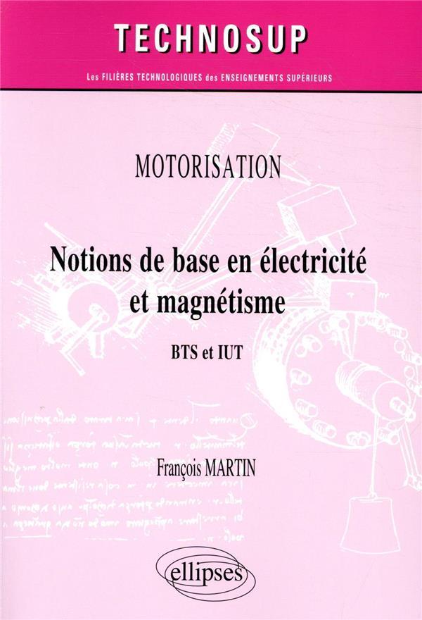 Motorisation ; notions de base en électricité et magnétisme ; BTS et IUT