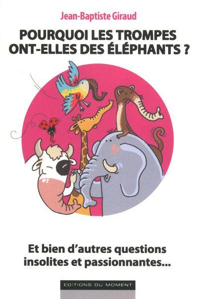 Pourquoi les trompes ont-elles des éléphants ?