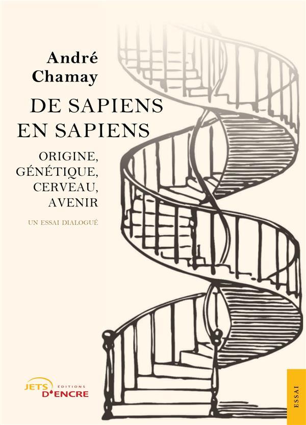 De sapiens en sapiens ; origine, génétique, cerveau, avenir