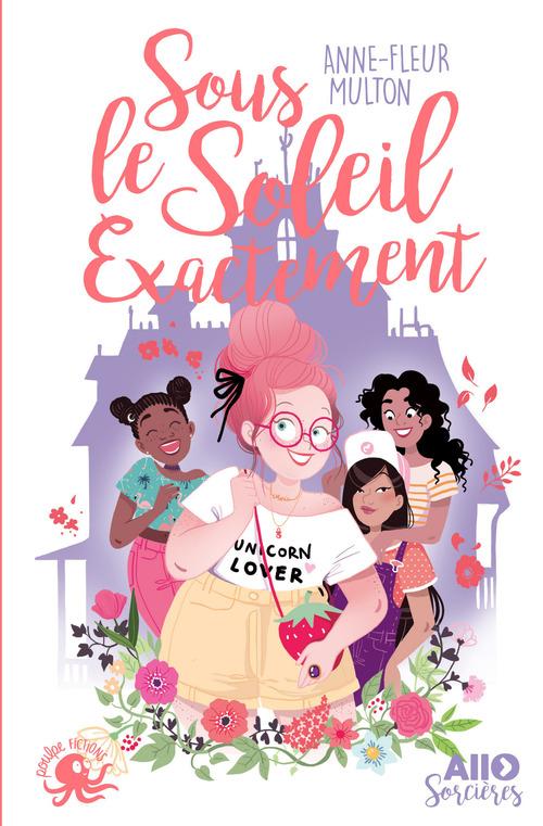 Sous le soleil exactement - Lecture roman jeunesse humour féminisme girl power - Dès 9 ans