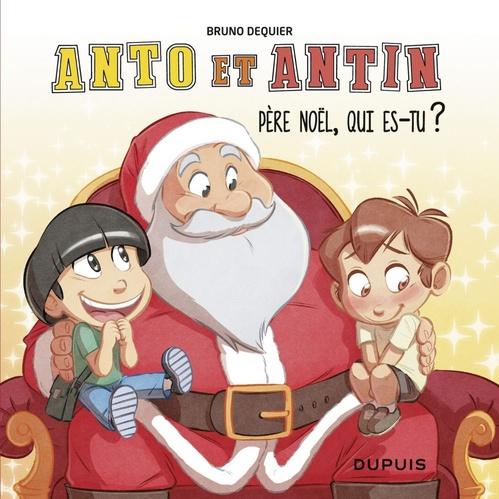 Anto et Antin T.2 ; Père Noël, qui es-tu ?