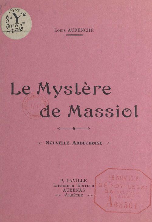 Le mystère de Massiol  - Louis Aurenche