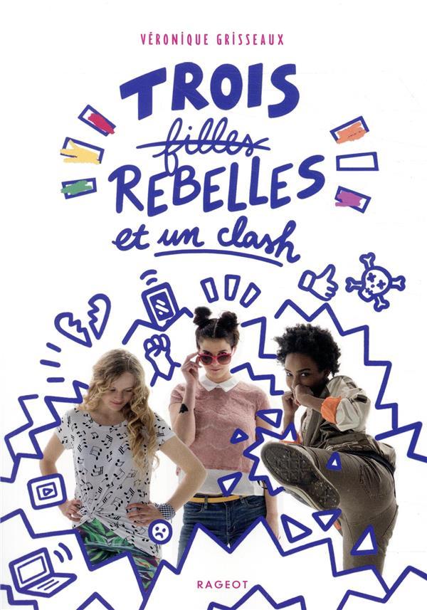 Trois filles rebelles et un clash