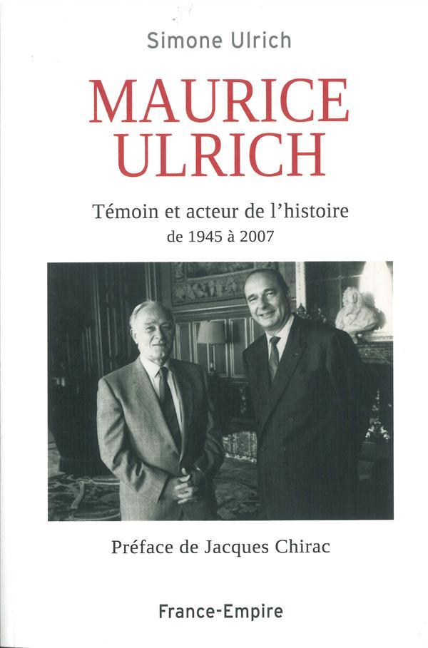 Maurice Ulrich ; témoin et acteur de l'histoire de 19454 à 2007