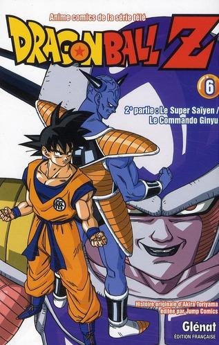DRAGON BALL Z - T11 - DRAGON BALL Z - 2E PARTIE - TOME 06 - LE SUPER SAIYENLE COMMANDO GINYU TORIYAMA