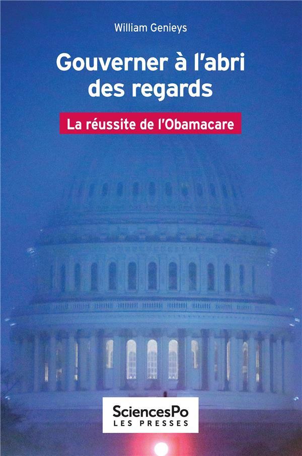 Gouverner à l'abri des regards ; la réussite de l'Obamacare