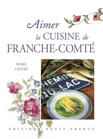 Aimer la cuisine de franche-comté