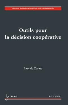 Outils pour la decision cooperative (collection informatique)