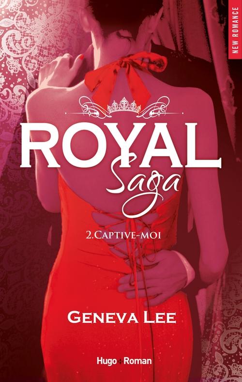 Royal saga T.2 ; captive-moi