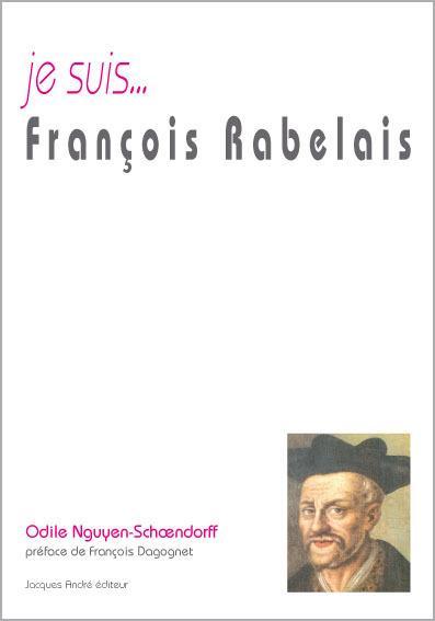 Je suis... ; François Rabelais