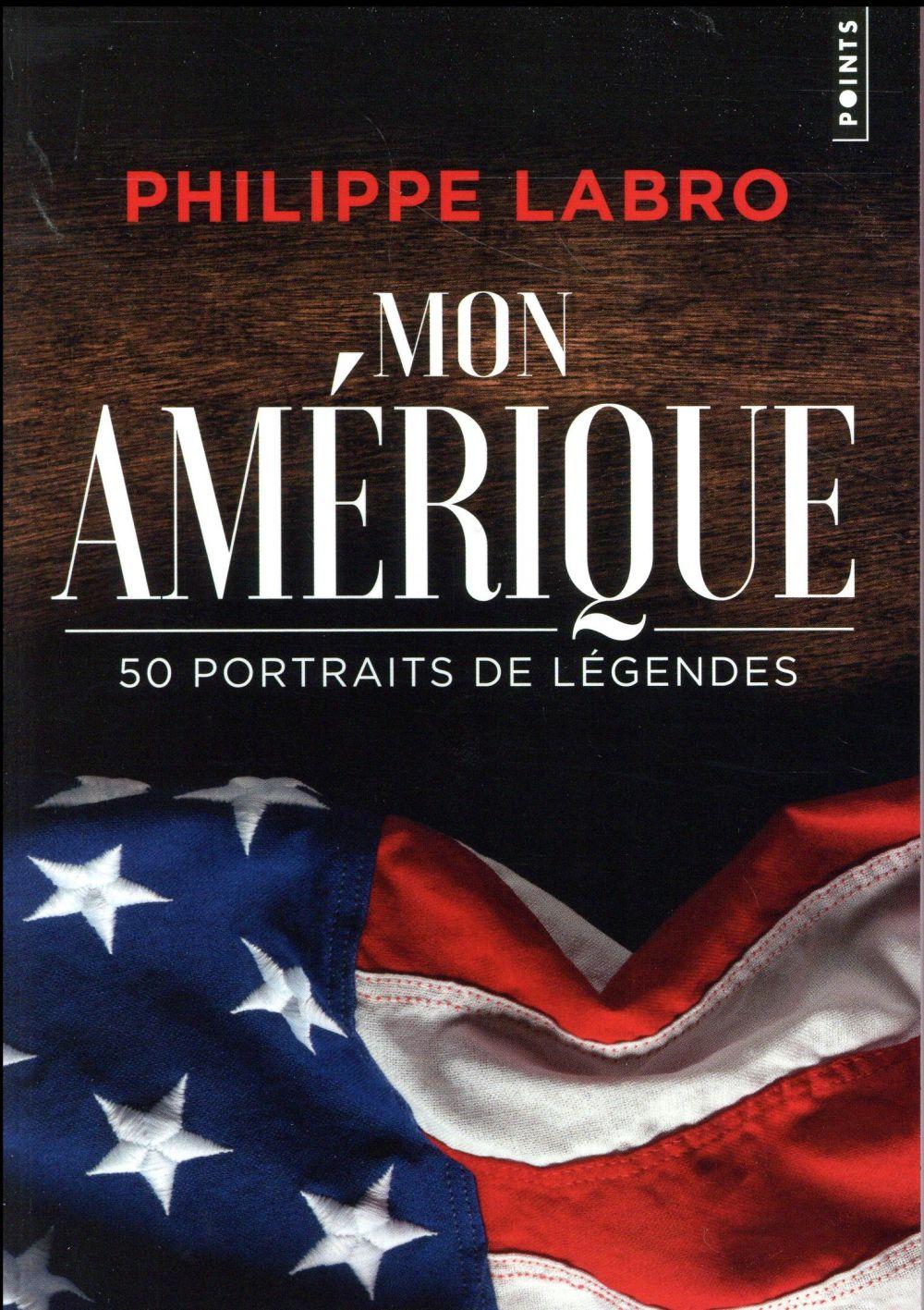 mon Amérique ; 50 portraits de légendes
