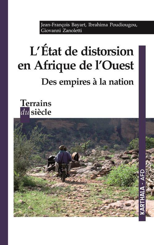 L'état de distorsion en Afrique de l'Ouest ; des empires à la nation