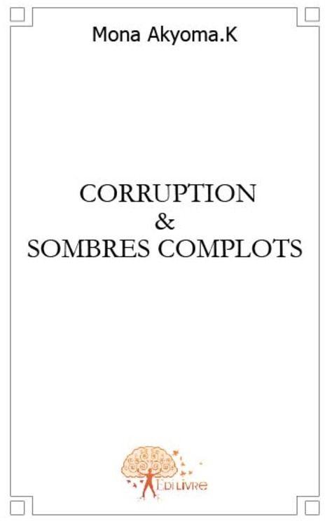 Corruption et sombres complots