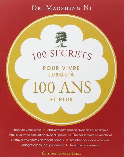 100 secrets pour vivre jusqu'à 100 ans et plus  - Docteur Maoshing Ni  - Maoshing (Dr) Ni