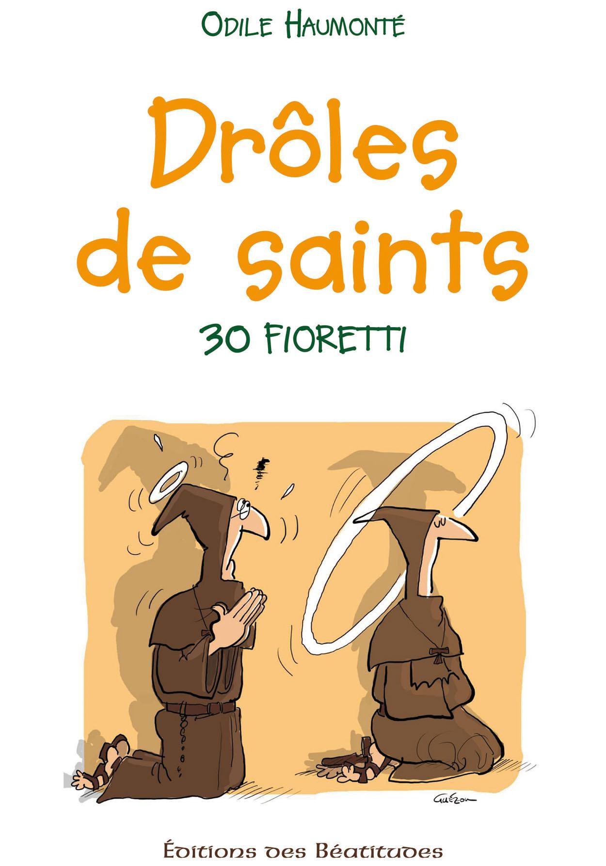 Droles de saints ! 30 fioretti