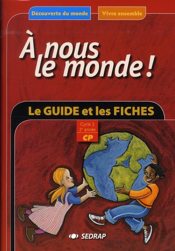 A NOUS LE MONDE ; découverte du monde ; CP ; le guide et les fiches