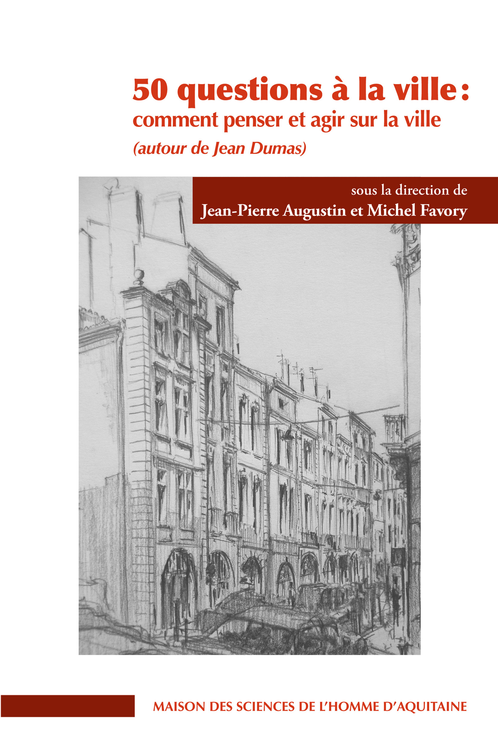 50 questions à la ville : comment penser et agir sur la ville ; autour de Jean Dumas