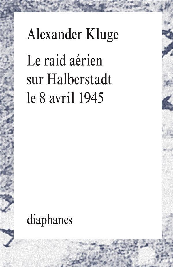Le raid aérien sur Halberstadt le 8 avril 1945