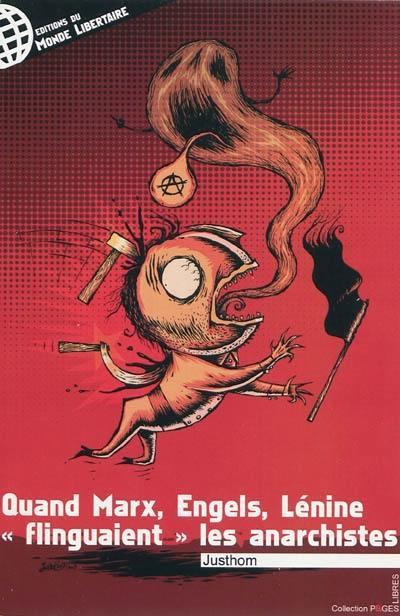 Quand Marx, Engels, Lénine flinguaient les anarchistes