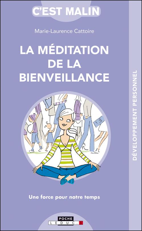 C'est malin poche ; la méditation de la bienveillance ; prendre soin de soi pour être bien avec les autres