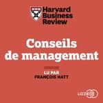 Vente AudioBook : Conseils de management  - HARVARD BUSINESS REVIEW