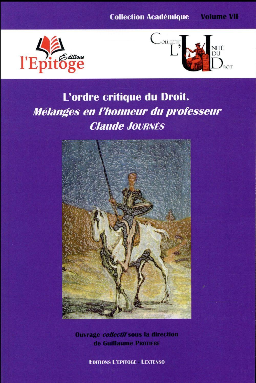 L'ordre critique du droit ; mélanges en l'honneur du professeur Claude Journès
