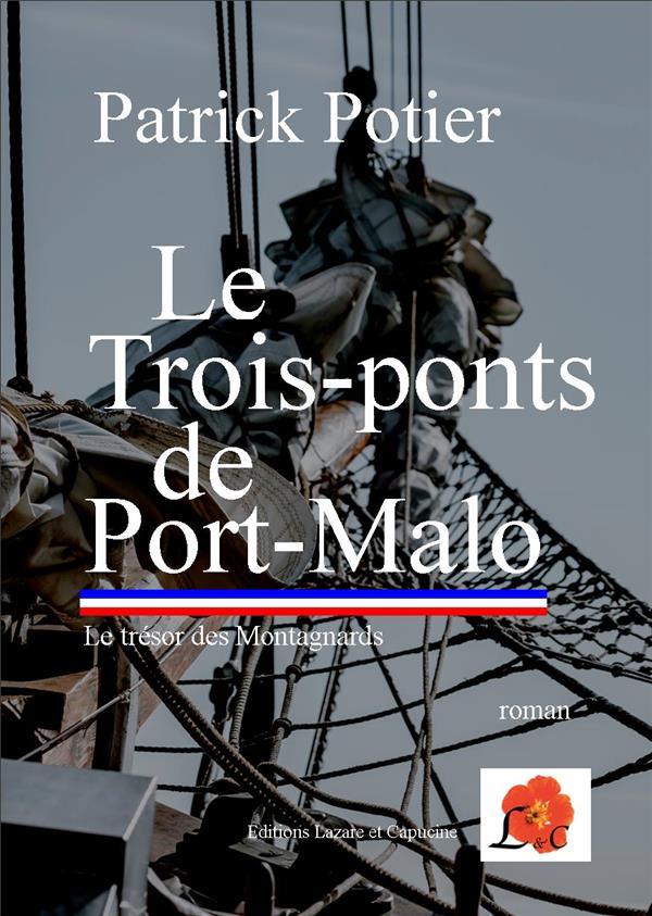 Le trois-ponts de Port-Malo ; le trésor des montagnards
