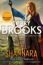 The Last Druid: Book Four of the Fall of Shannara  - Terry Brooks