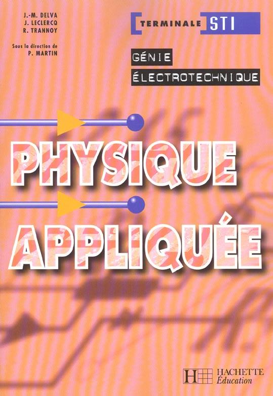 Physique Appliquee Term. Sti Genie Electrotechnique -  Livre Eleve - Ed.2003