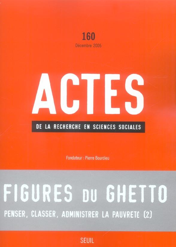 Actes de la recherche sciences sociales t.160; figures du ghetto