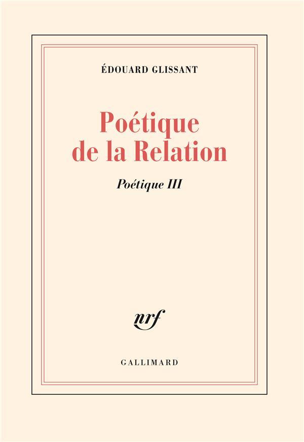 Poétique de la relation ; poétique 3