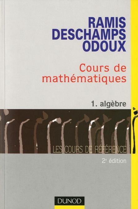 Cours De Mathematiques T.1 ; Algebre ; 2e Edition