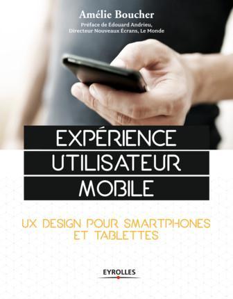 Expérience utilisateur mobile ; UX design pour smartphones et tablettes