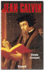 Jean Calvin  - Crouzet-D  - Denis CROUZET