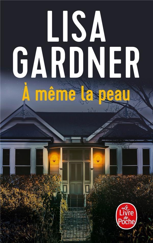 GARDNER, LISA - A MEME LA PEAU