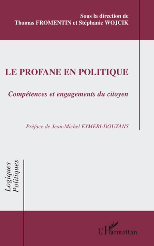 Le profane en politique ; compétences et engagements du citoyen