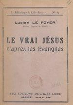 Le vrai Jésus d'après les Évangiles