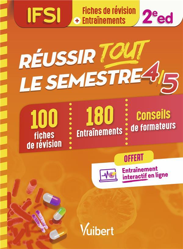 REUSSIR TOUT LE SEMESTRE 45  -  IFSI  -  100 FICHES DE REVISION, 180 ENTRAINEMENTS, CONSEILS DE FORMATEURS (2E EDITION) COLLECTIF