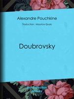 Vente Livre Numérique : Doubrovsky  - Alexandre Pouchkine - Maurice Quais