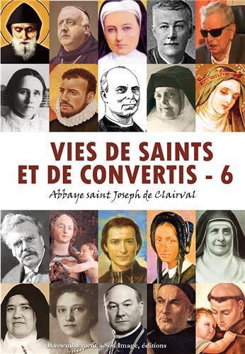 VIES DE SAINTS ET DE CONVERTIS, TOME 6 - L476
