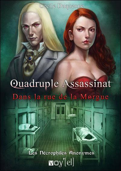 Les nécrophiles anonymes t.1 ; quadruple assassinat dans la rue de la Morgue