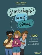 Je suis choquée ! de ouf ! j'avoue ! et 100 expressions malaisantes en mode 2021  - Adèle BREAU - Adèle Bréau - Adele Breau - Mathou