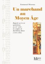 Vente Livre Numérique : Un marchand au Moyen Âge  - Emmanuel Moureau