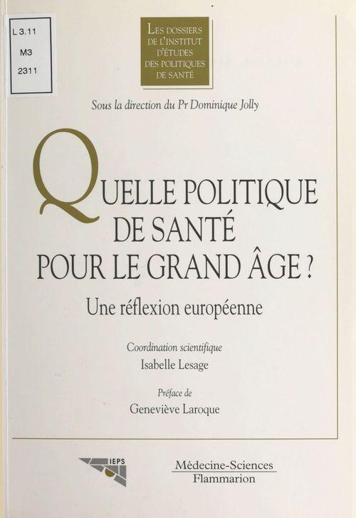 Quelle politique de sante pour le grand age ; une reflexion europeenne