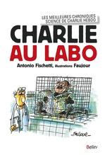 Vente EBooks : Charlie au labo. Les meilleures chroniques science dans Charlie Hebdo  - Antonio Fischetti