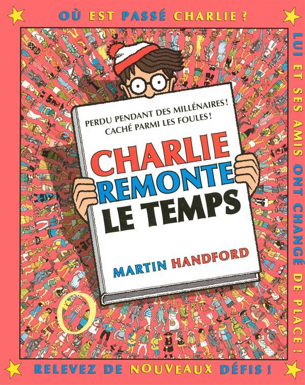 Ou Est Charlie ? Charlie Remonte Le Temps