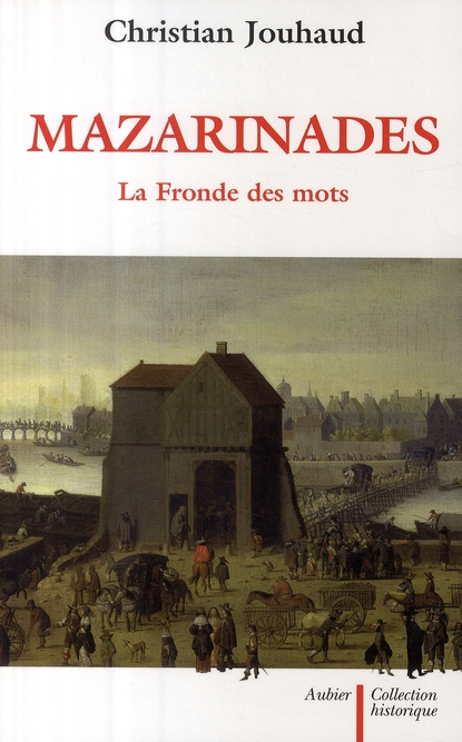 Mazarinades ; la Fronde des mots