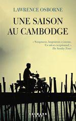 Vente Livre Numérique : Une saison au cambodge  - Lawrence Osborne