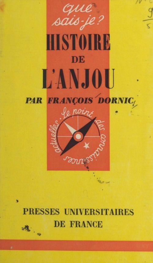 Histoire de l'Anjou  - François Dornic