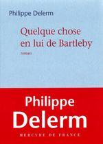 Vente Livre Numérique : Quelque chose en lui de Bartleby  - Philippe Delerm